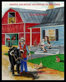 The illustrated book cover of Chayce and Myles' Adventure on the Farm. A male with a hat is next to a bull. A red barn is in the background. A female is sitting on a house's porch with two children. A cat and dog are in the yard.